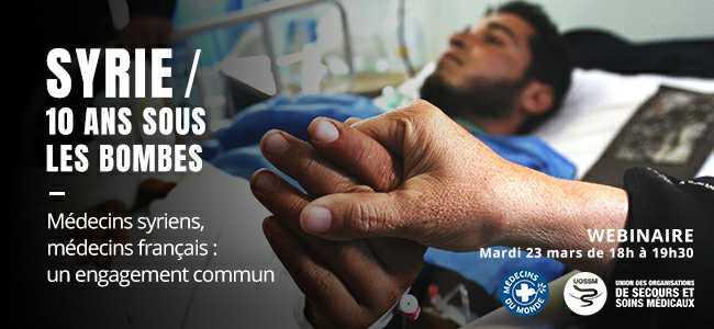 Webinaire Syrie 10 ans sous les bombes, médecins français, médecins syriens, un engagement commun