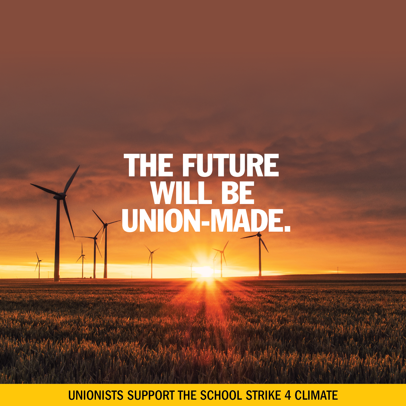 The future will be union made
