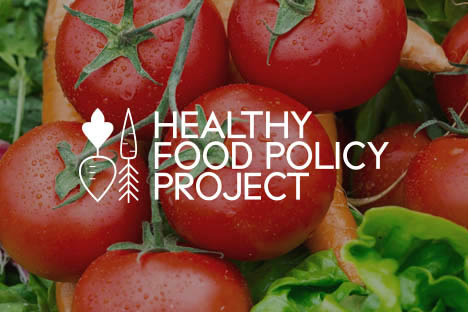 The Healthy Food Policy Project has Launched!