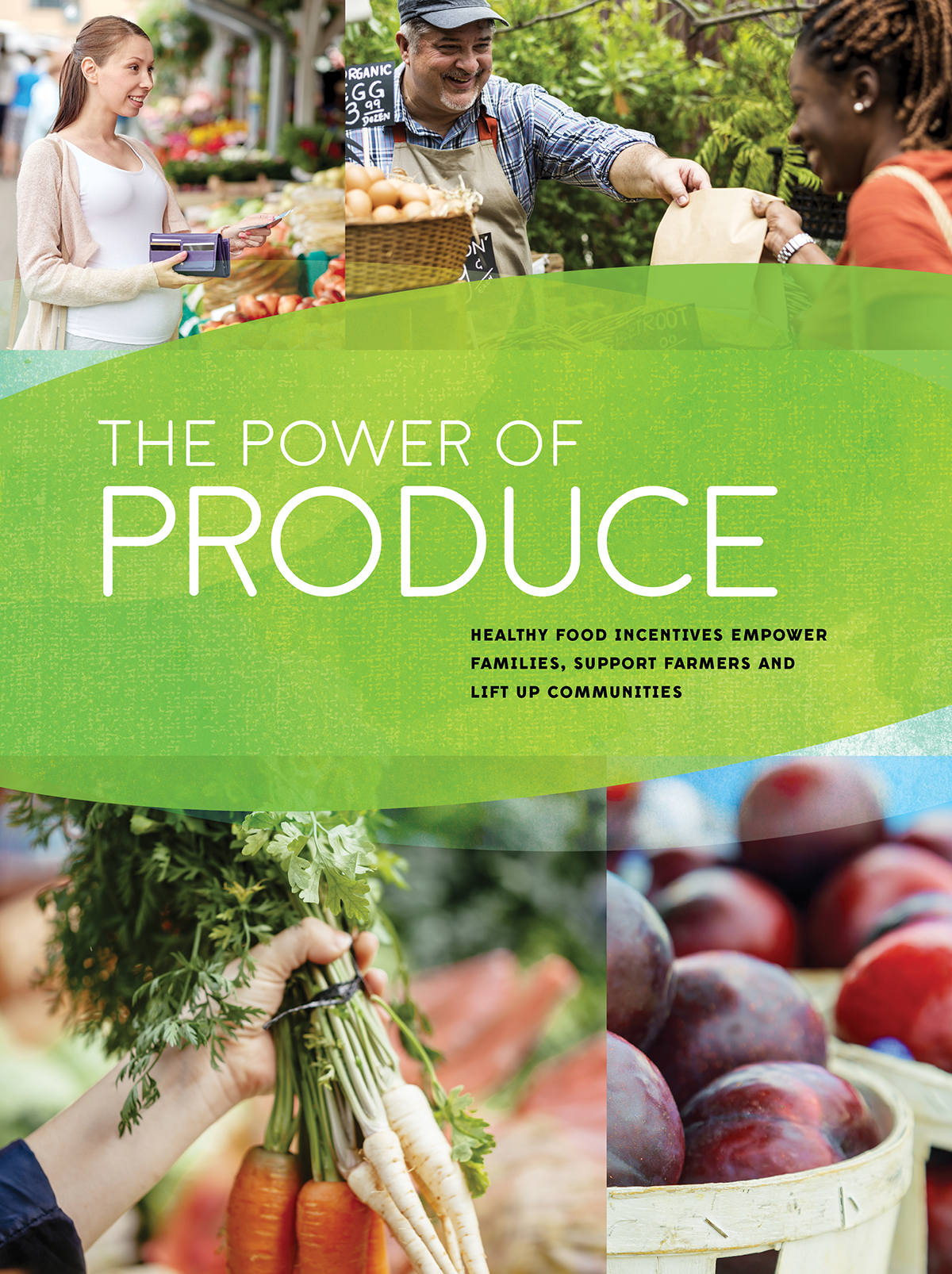 New Report – The Power of Produce: Healthy Food Incentives Empower Families, Support Farmers and Lift Up Communities