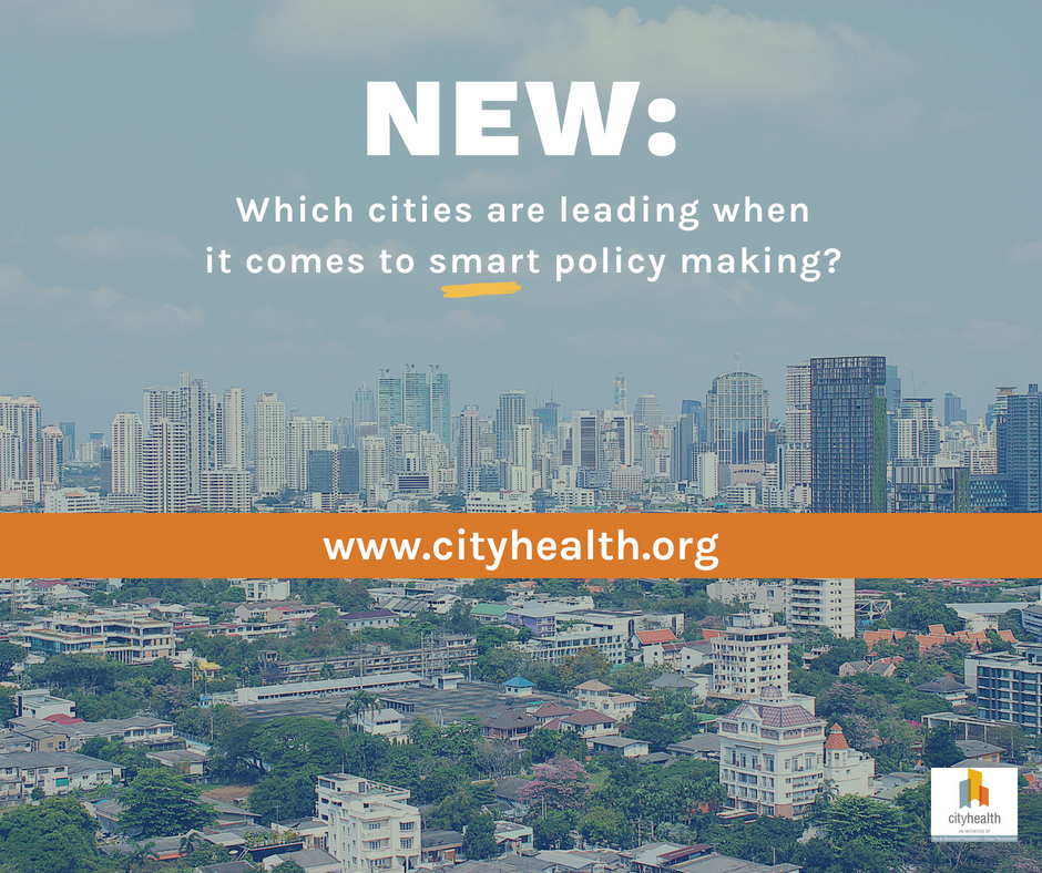 New CityHealth Report Shows City Leaders are Putting Policies in Place to Help Residents Thrive