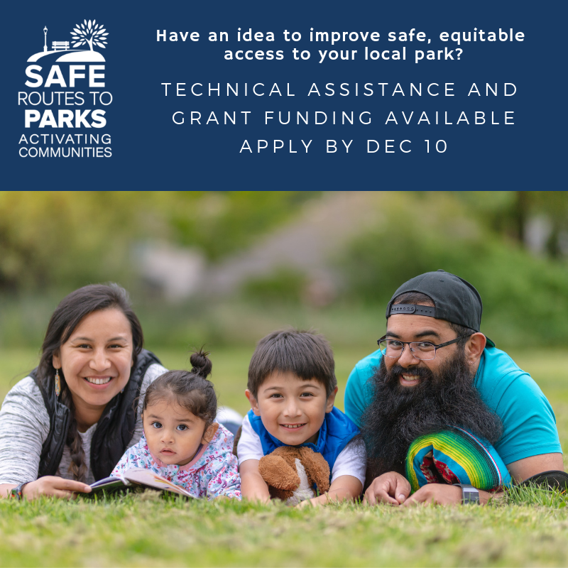 Applications for the 2019 Safe Routes to Parks Activating Communities Technical Assistance and Grant Program are Now Open!