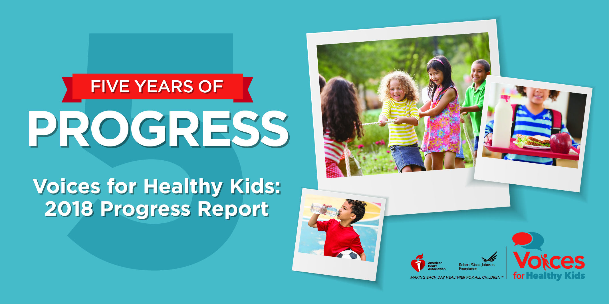 Voices for Healthy Kids 2018 Progress Report: A Look Back at Five Years of Progress of Voices for Healthy Kids