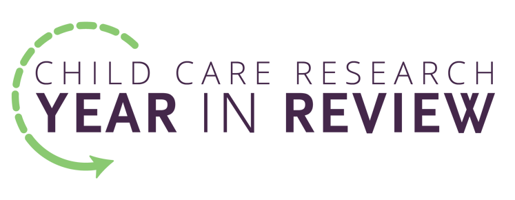 Child Care Research: Year in Review 2019 Edition