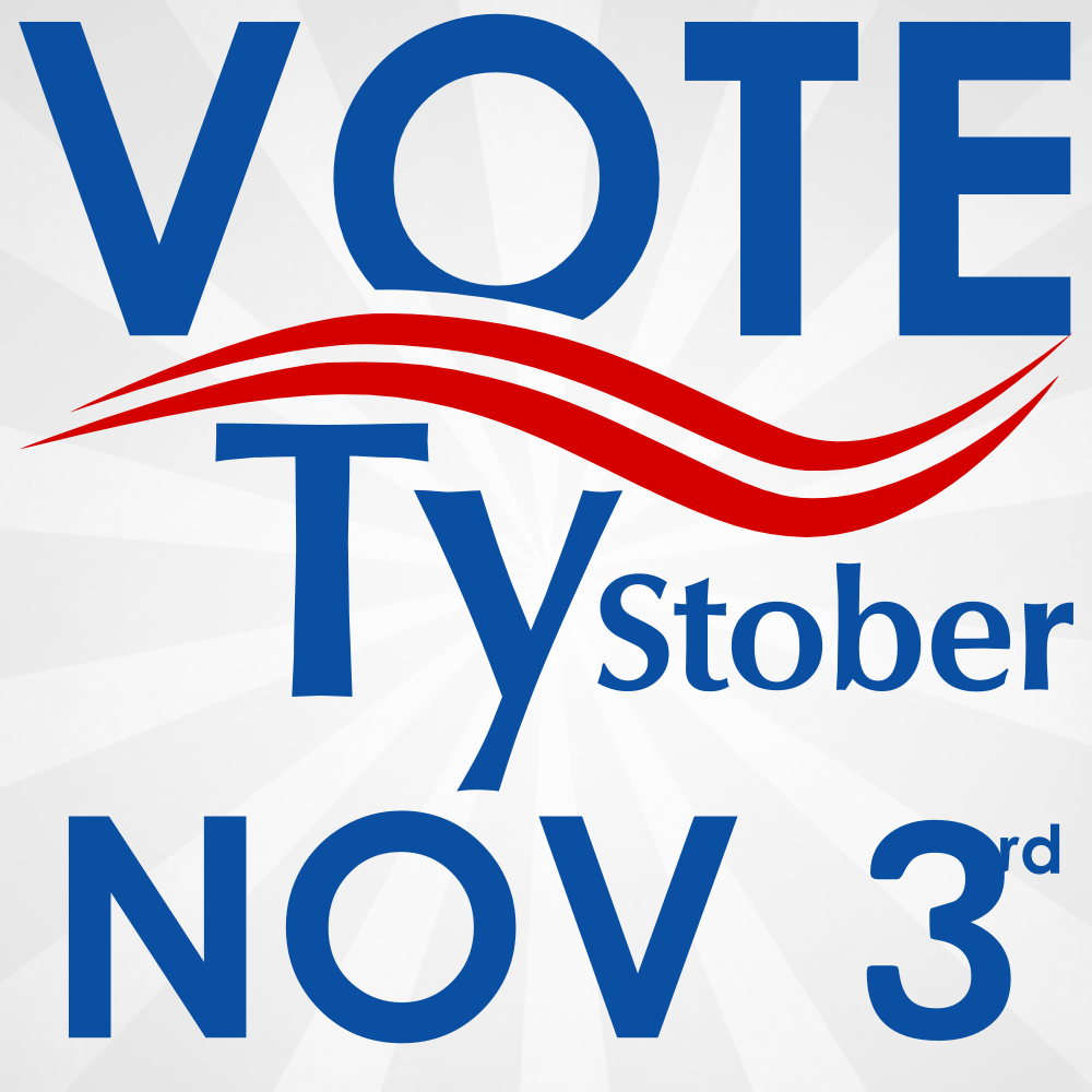 Vote for Ty Stober Nov 3rd