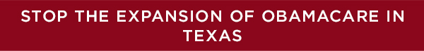 Stop the Expansion of Obamacare in Texas