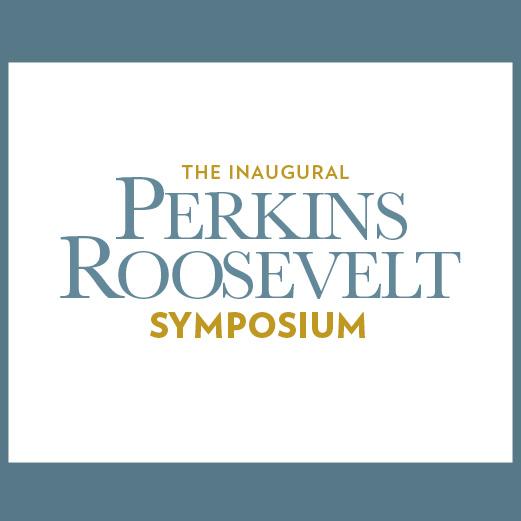 Perkins Roosevelt Symposium