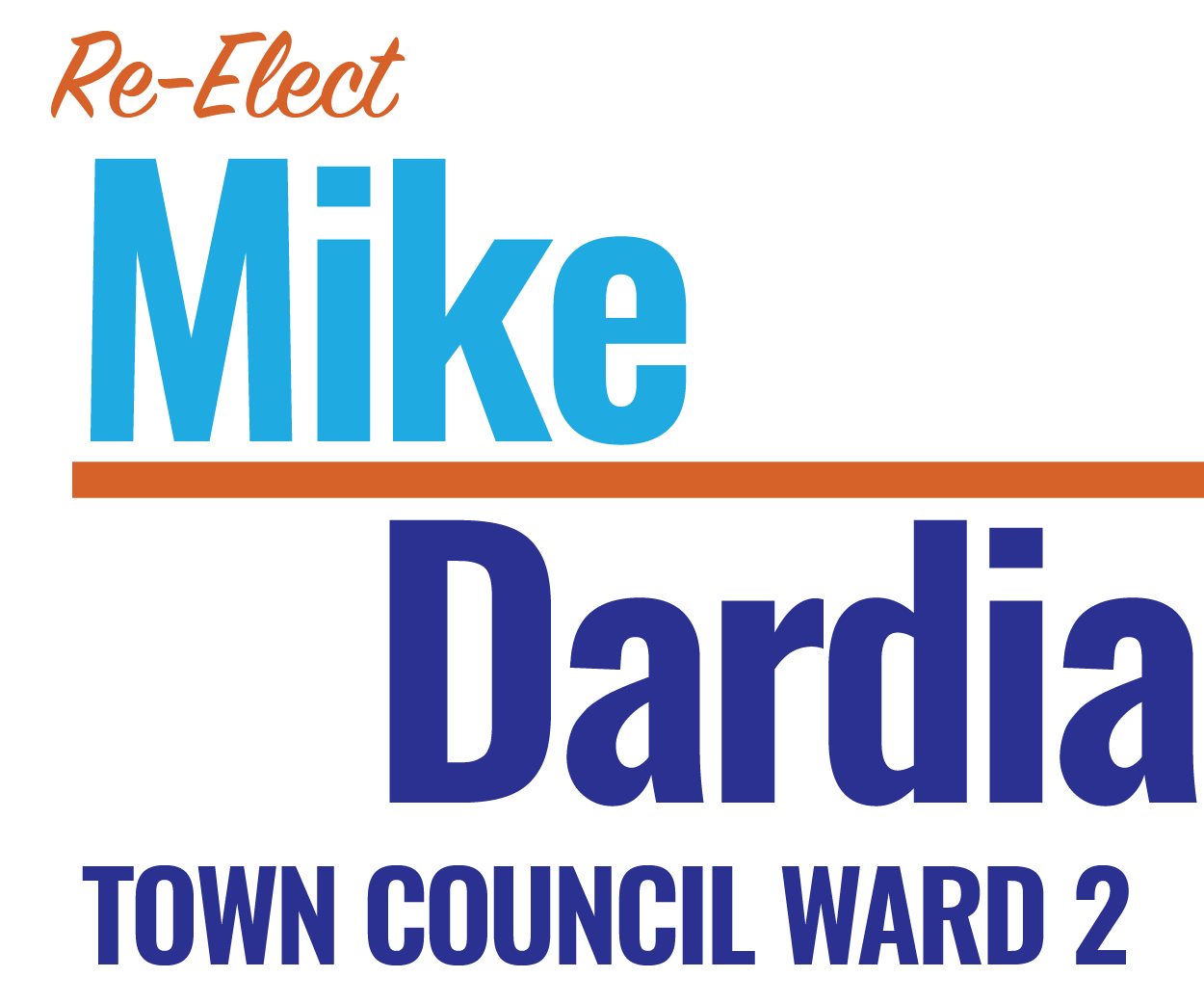 Re-elect Mike Dardia for Ward 2
