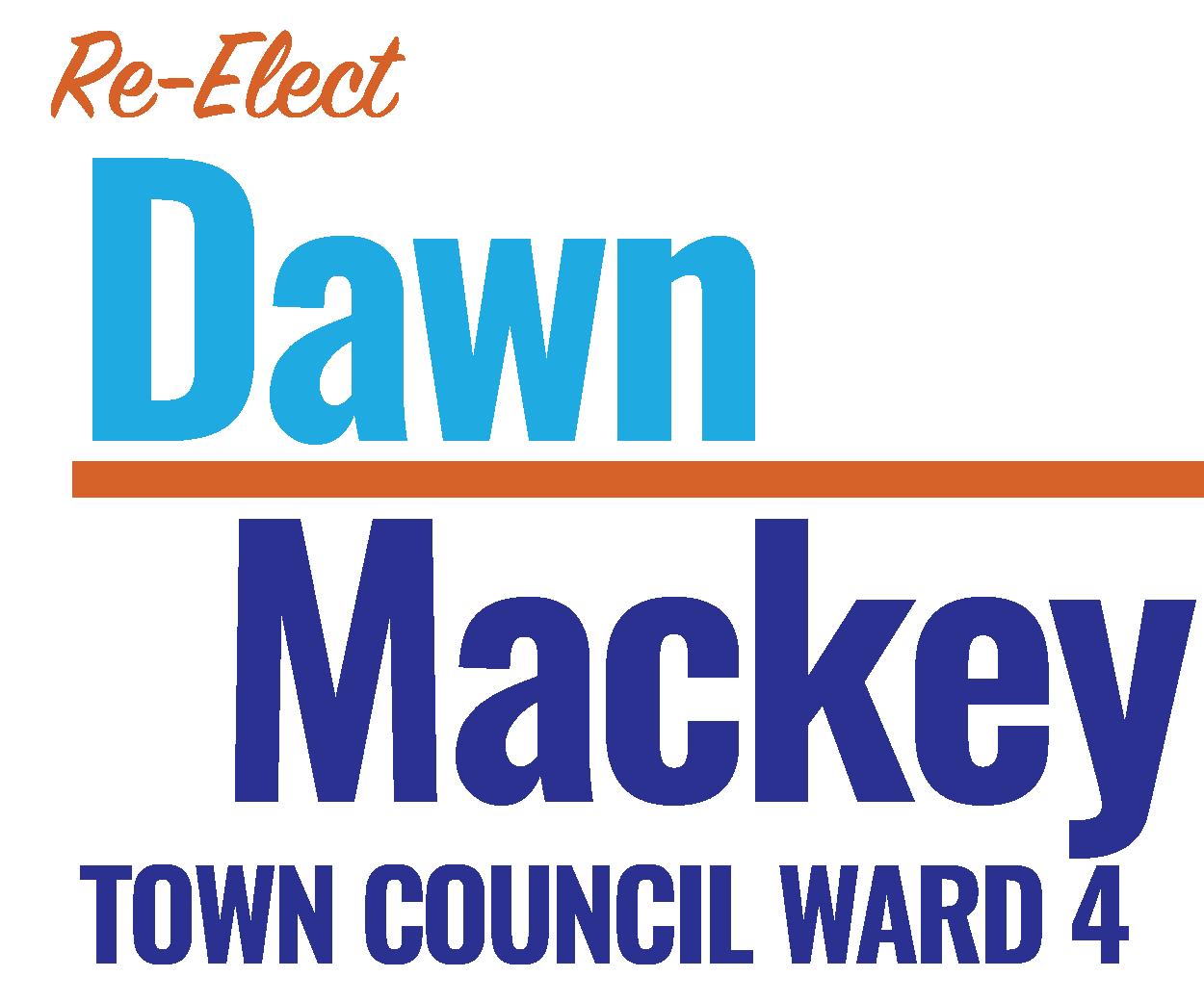 Re-elect Dawn Mackey for Ward 4