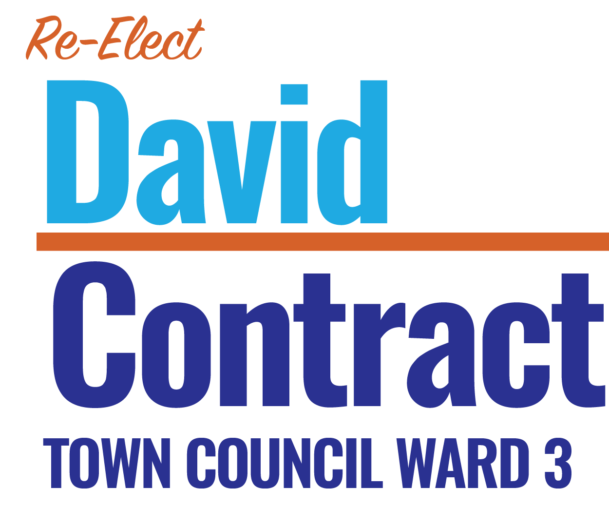 Re-elect David Contract for Ward 3