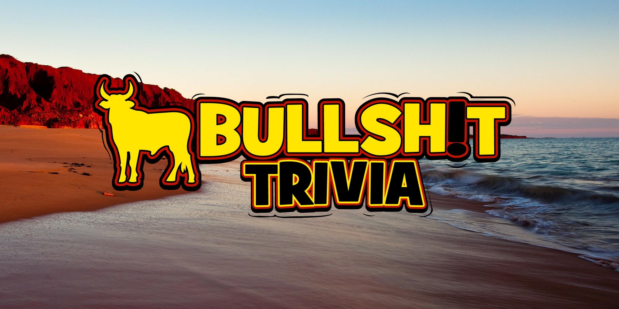 BULLSH!T TRIVIA
