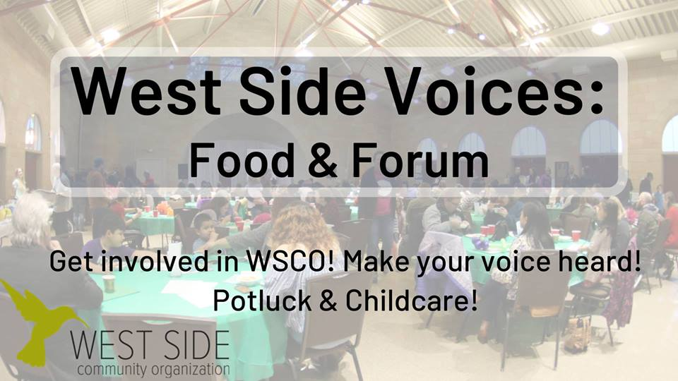 Image of people sitting around tabes at the WSCO 2019 annual meeting with the words West Side Voices: Food and Forum.  Get involved in WSCO! Make your voice heard! Potluck and childcare!