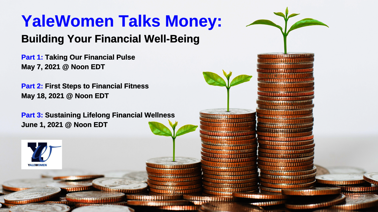 YaleWomen Talks Money_3 event dates and times listed over a stack of coins