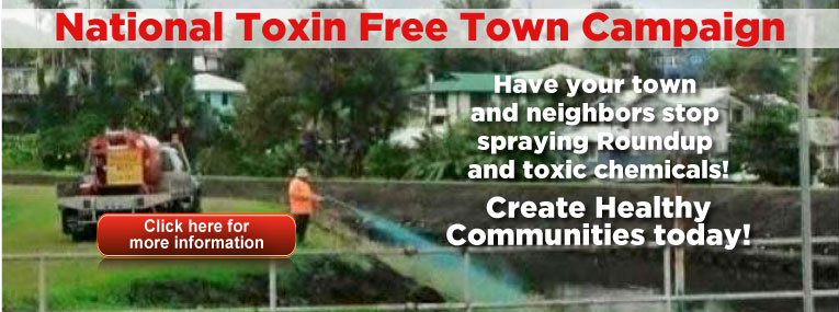 National Toxin Free Town Campaign of Moms Across America