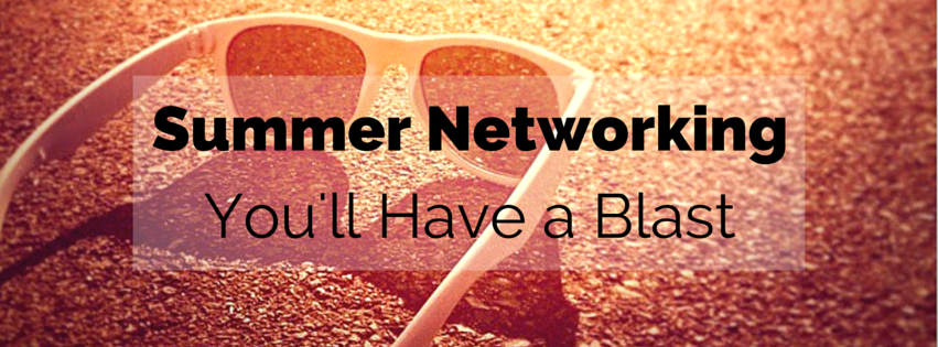 """""""Summer Networking: You'll Have a Blast"""" overlayed on an image of sunglasses on pavement"""