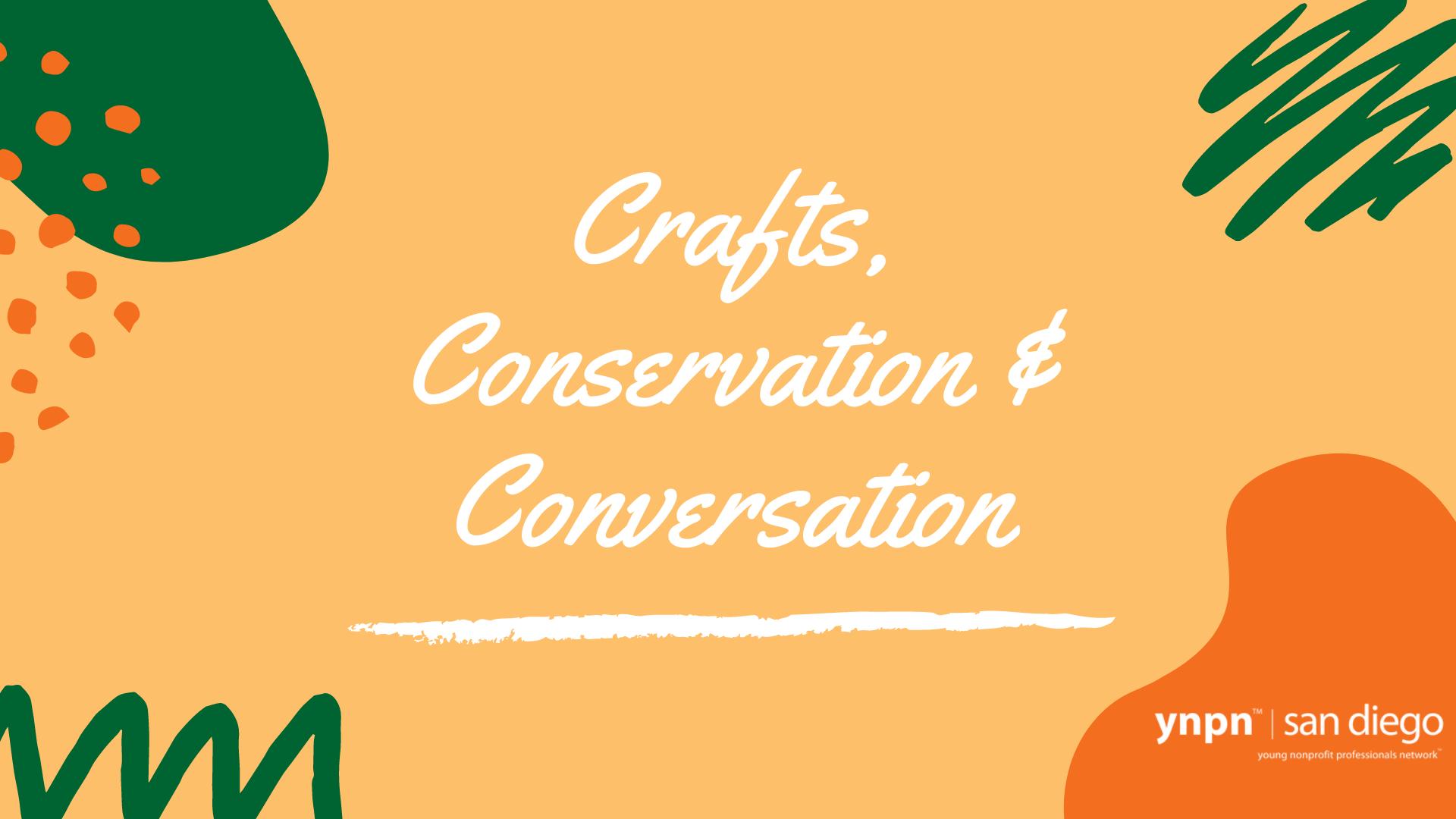 Crafts, Conservation & Conversation