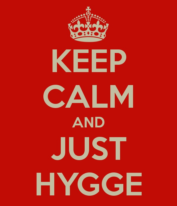 Keep calm and just hygge