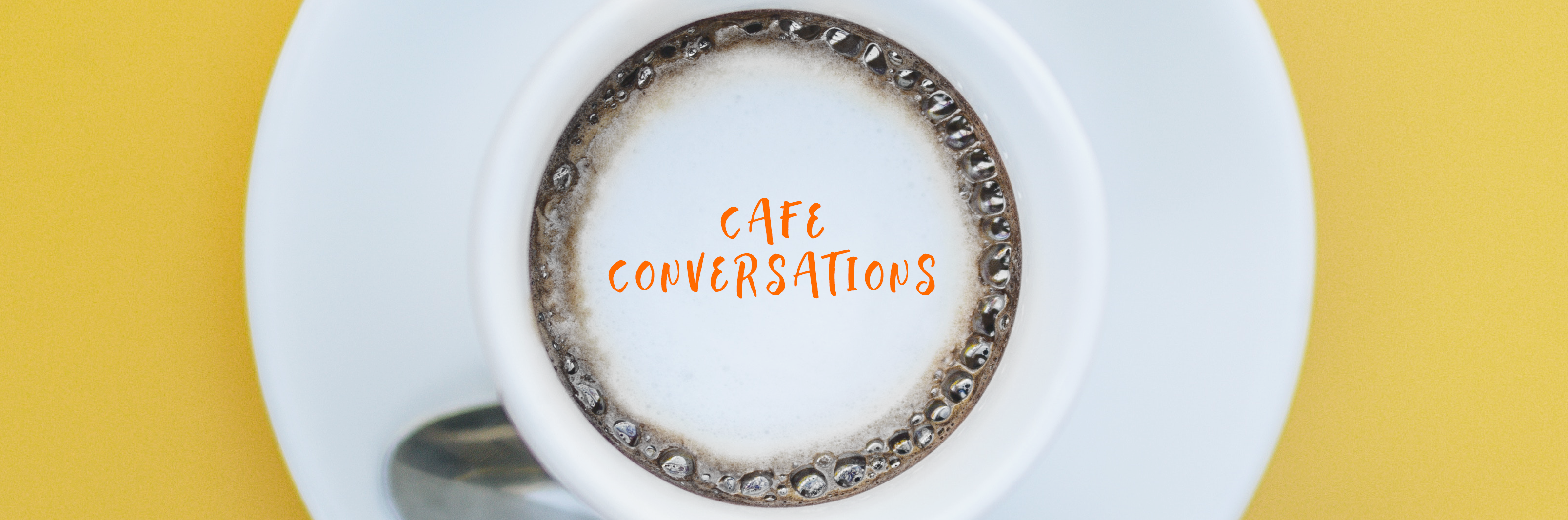 Cafe Conversations