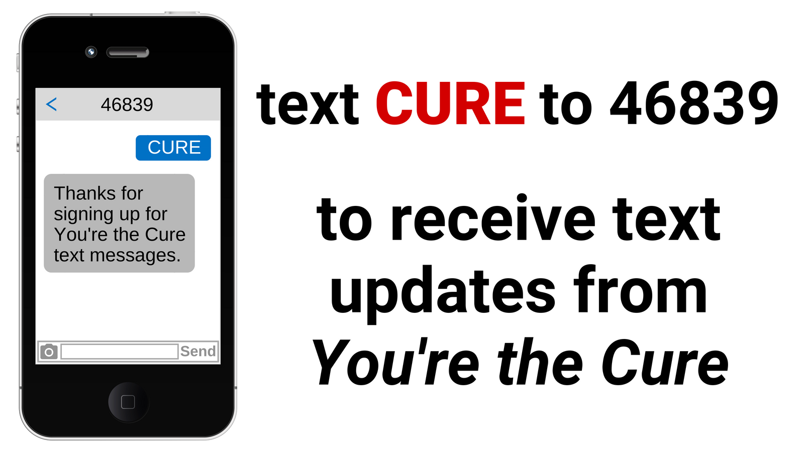 Join our text alerts! Text CURE to 46839