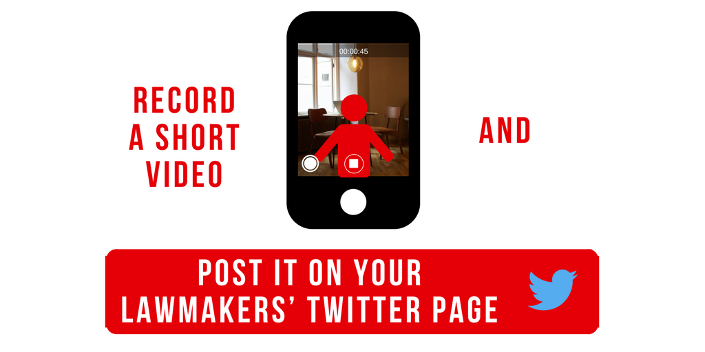 Record a video and post it on your lawmakers' twitter page
