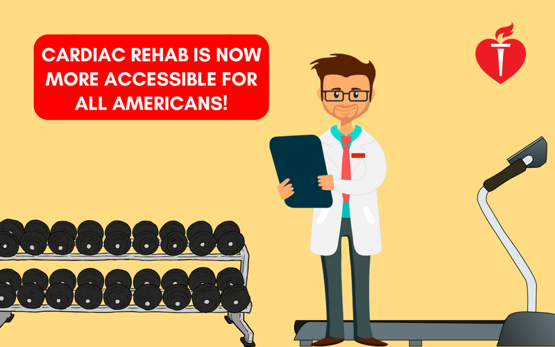 Cardiac Rehab is now more accessible for all Americans.