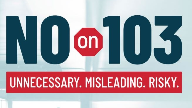 Graphic reads No on 103, unnecessary, misleading, risky
