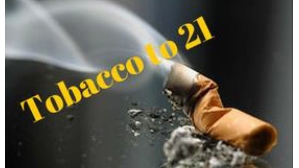 The words tobacco to 21 over a picture of a cigarette