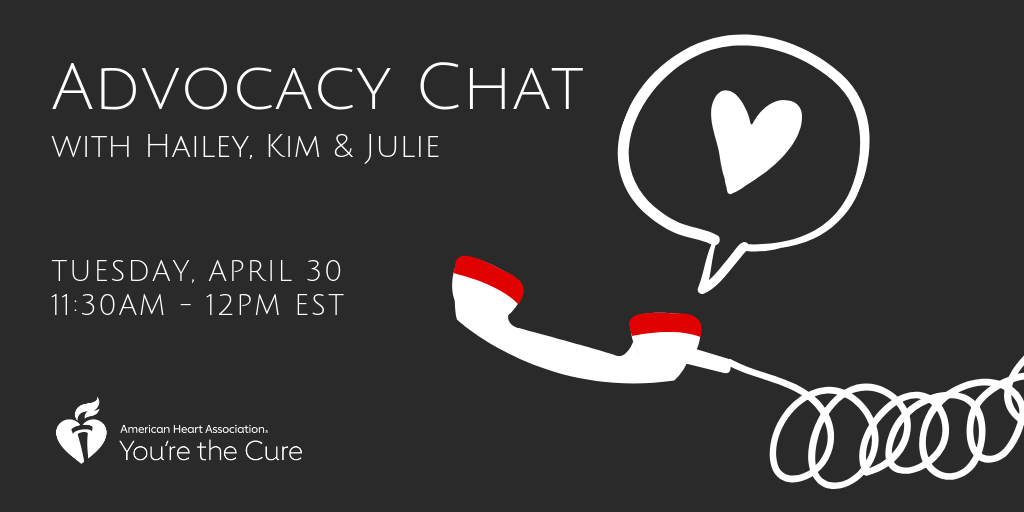 Advocacy Chat with Hailey, Kim and Julie. Tuesday, April 30th, 11:30 am - 12 pm EST.