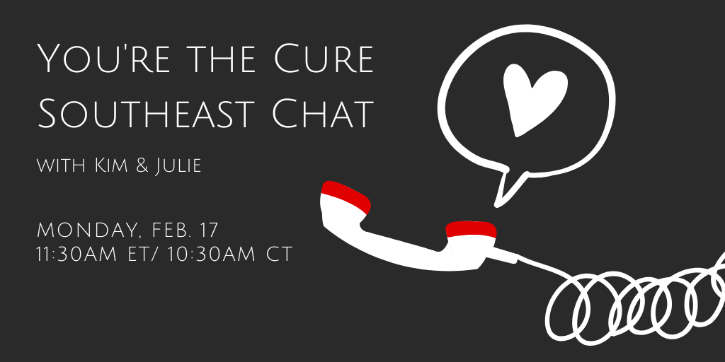 You're the Cure Southeast Chat February 17th