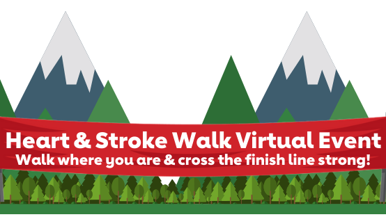 Words Heart & Stroke Walk Virtual Event over a picture of mountains