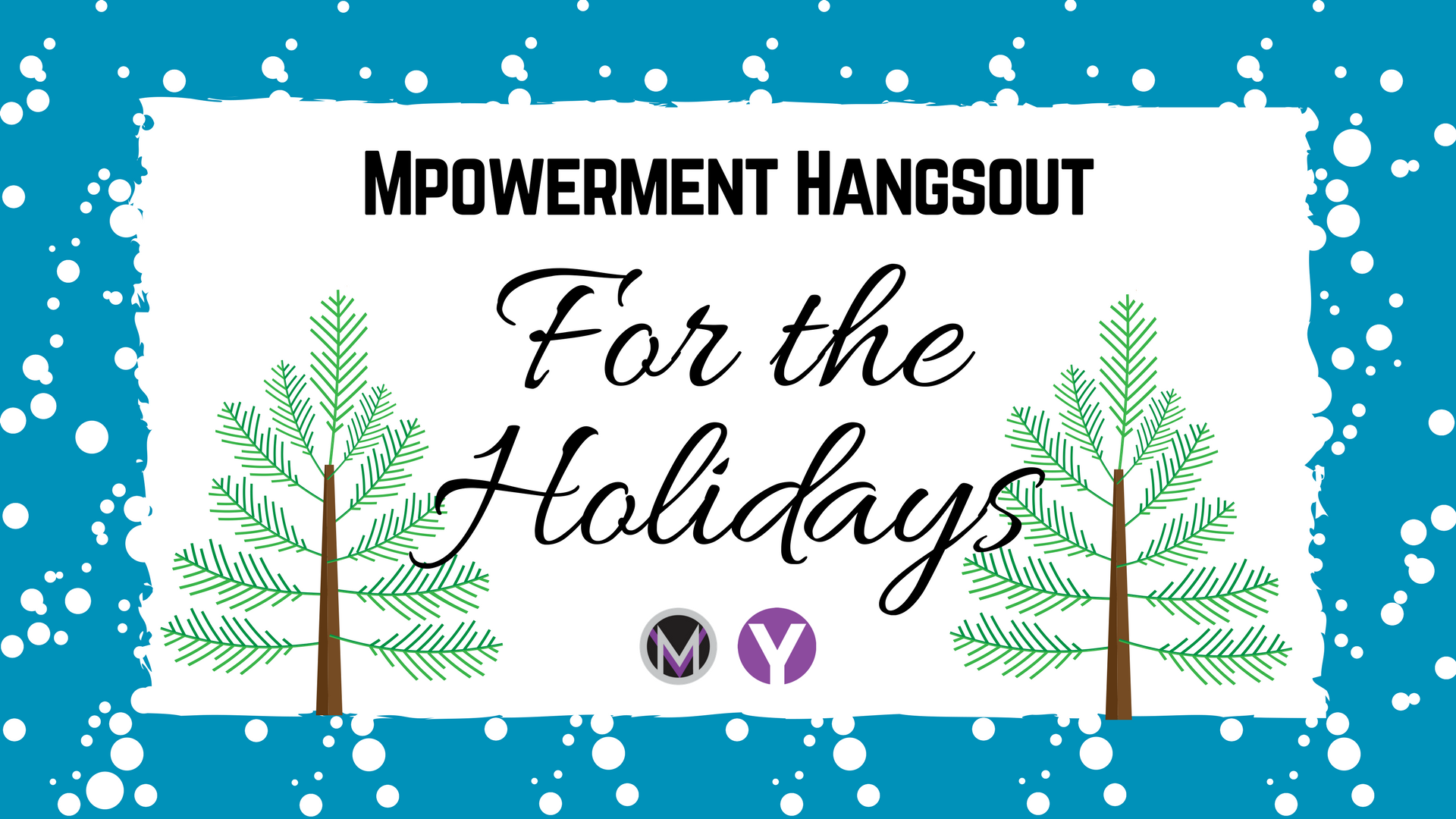 Facebook_Cover_Mpowerment_Hangsout_For_The_Holiday_201712.png