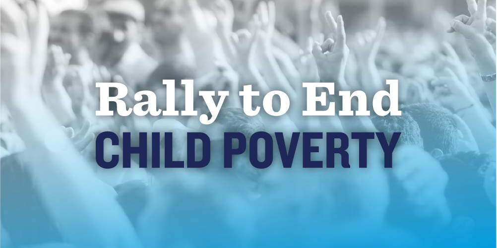 Rally to End Child Poverty